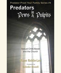 "Child Sexual Abuse, Molestation in the Church, Help Book, ""Predators in Pews and Pulpits"""