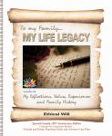 My Life Legacy, Ethical Will, Workbook, Family History Workbook